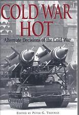 Cold War Hot: Alternate Desisions of the Cold War - Peter G Tsouras NEW Hardback