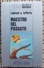 MAESTRO DEL PASSATO - Raphael A. Lafferty - Editrice Nord 1972