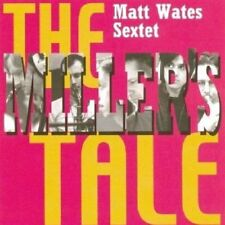The Matt Wates Sextet - The Millers Tale [CD]