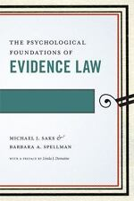 THE PSYCHOLOGICAL FOUNDATIONS OF EVIDENCE LAW - SAKS, MICHAEL J./ SPELLMAN, BARB