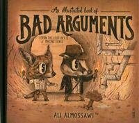 An Illustrated Book of Bad Arguments by Ali Almossawi 9781922247810 | Brand New