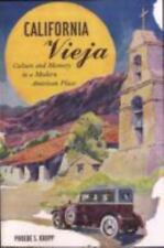 California Vieja: Culture and Memory in a Modern American Place