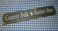 "Beautiful Rustic Primitive Sign sitter ""Country Folk * Gather Here"" Home Decor"