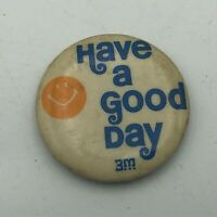 "Vintage Smiley Face Have A Good Day 3M Advertising 1-1/4"" Button Pinback  R6"