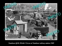 OLD POSTCARD SIZE PHOTO OF NAMBOUR QLD WIRTHS CIRCUS AT RAILWAY STATION 1909