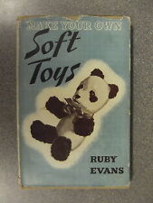 MAKE YOUR OWN SOFT TOYS by RUBY EVANS  H/B D/W  1942 * UK POST £3.25 *