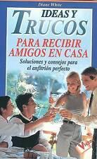 Ideas y Trucos para Recibir Amigos en Casa (Ideas and Tricks to Have Friends Ove