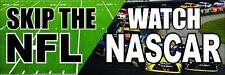 Skip the NFL Watch NASCAR bumper stickers! 9X3 Inch. Boycott Ban Football NFL