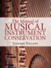 The Manual of Musical Instrument Conservation by Stewart Pollens (2015,...