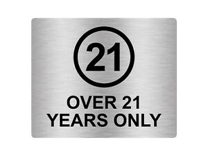 Over 21 Years Only, Adhesive Sticker Notice Door Security Sign - Various Colours