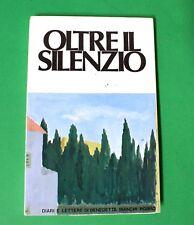 Oltre il silenzio - 1^ Ed. Morandi 1974 - Benedetta Bianchi Porro
