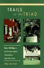 Trails of the Triad: 100 Hikes in the Winston-SalemGreensboroHigh Poin-ExLibrary
