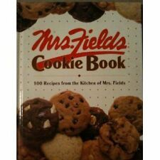 Mrs. Fields Cookie Book: 100 Recipes from the Kitchen of Mrs. Fields by Debbi Fi