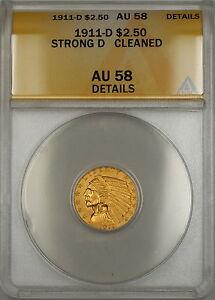 1911-D Strong D $2.50 Quarter Eagle Gold Coin ANACS AU-58 Details **KEY DATE**