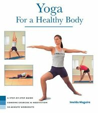 Yoga for a Healthy Body: A Step-by-step Guide, Com