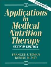 Applications in Medical Nutrition Therapy (2nd Edition) Zeman, Frances J., Ney,