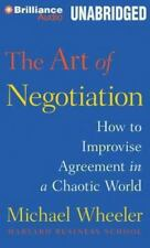 The Art of Negotiation: How to Improvise Agreement in a Chaotic World, Wheeler,