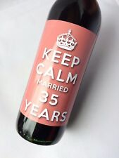 KEEP CALM 35th CORAL WEDDING ANNIVERSARY MARRIED 35 YEARS WINE LABEL