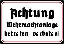 Blechschild 20x30cm gewölbt Achtung Wehrmacht Anlage Betreten Verboten Schild