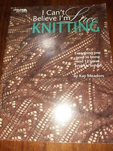 I Cant Believe I'm Lace Knitting Leisure Arts 2008 Knitting pattern book shawl