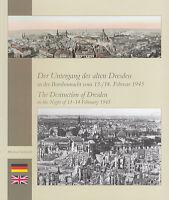 Untergang des alten Dresden in der Bombennacht vom 13./14.Februar 1945 / 100 Abb