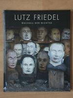 Lutz Friedel. Walhall der Nichtse. Holzskulpturen, Köpfe. Galerie Berlin 2004