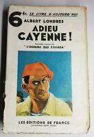 Rare Livre Ancien adieu Cayenne 1932 Albert Londres édition de France Paris