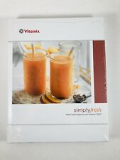 Vitamix 7500 Simply Fresh Cookbook Whole Food Recipes Hardcover NEW