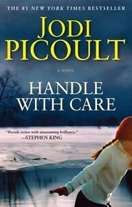 Handle with Care: A Novel: By Picoult, Jodi