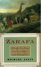 Zarafa: A Giraffes True Story, from Deep in Africa to the Heart of Paris by Mic