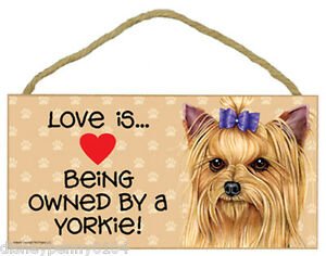 """LOVE is Being Owned by a YORKIE!-Wooden Plaque 5"""" by 10"""""""