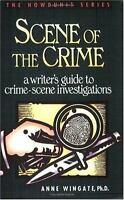 Scene of the Crime: A Writer's Guide to Crime Scene Investigation  PB 1992