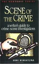 Scene of the Crime: A Writer's Guide to Crime Scene Investigation (Howdunit