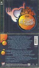 CD - LE VILLAGE DES ENFOIRES 2006 : JENIFER, ZAZIE, BRUEL, KAAS, CABREL, ZENATTI