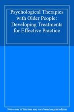 Psychological Therapies with Older People: Developing Treatments for Effective
