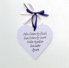 Heart  Plaque - Sisters by Blood not Sisters by Heart.... Inspirational Quote