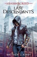 LAST DESCENDANTS # 1 An Assassin's Creed Novel by Matthew J Kirby chapter book