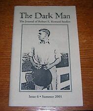 ROBERT E HOWARD THE DARK MAN JOURNAL OF REH STUDIES #6 SUMMER 2001
