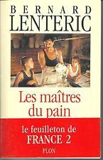 LES MAITRES DU PAIN  - Bernard LENTERIC - Roman du terroir feuilleton France2