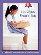 A Field Guide to the Classroom Library E: Grades 3-4, The Teachers College Readi