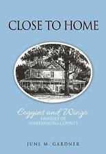 Close to Home : Coggins and Wingo Families of Spartanburg County bk. 3 by June M. Gardner (1917, Paperback)