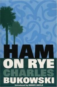 Ham on Rye by Bukowski, Charles Paperback Book The Cheap Fast Free Post