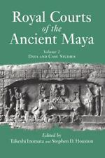 Royal Courts of the Ancient Maya Vol. 2 : Data and Case Studies by Takeshi...