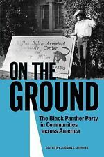 On the Ground : The Black Panther Party in Communities Across America (2011,...