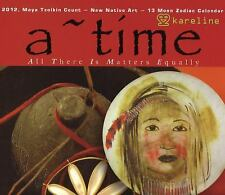 Excellent, A ~ TIME: All There Is Matters Equally: 2012, Maya Tzolkin Count-New