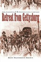 Retreat from Gettysburg : Lee, Logistics, and the Pennsylvania Campaign, Pape...