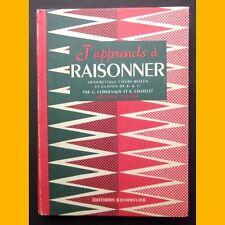J'APPRENDS À RAISONNER Arithmétique Cours moyen G. Gondevaux A. Chatelet 1958