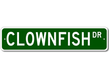 CLOWNFISH  Street Sign ~ Fishing ~ Great Fish Sign for