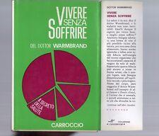 vivere senza soffrire - del dottor warmbrand - carroccio editore 1960