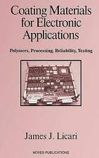 Coating Materials for Electronic Applications: Polymers, Processing, Reliability